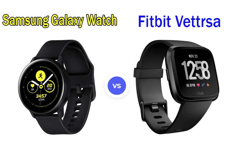 Galaxy Watch vs Fitbit Versa
